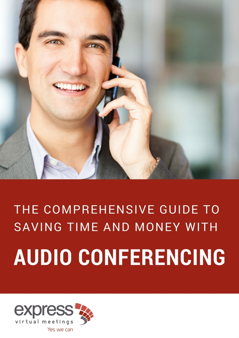 The comprehensive guide to saving time and money with audio conferencing