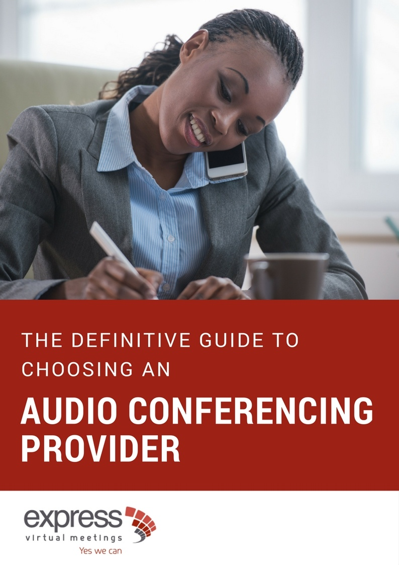 The definitive guide to choosing an audio conferencing provider